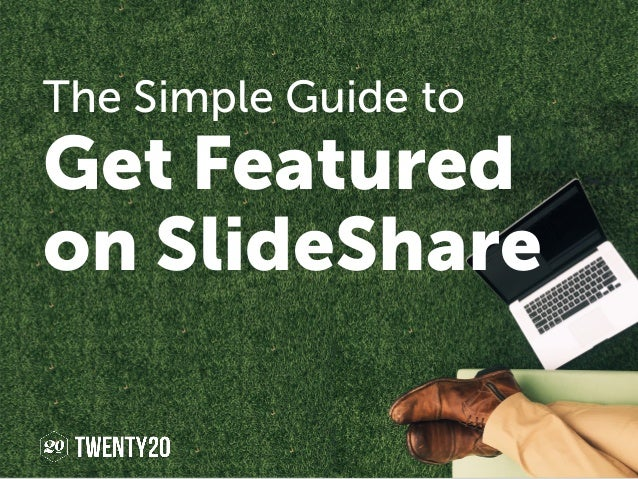The Simple Guide to Get Featured on SlideShare