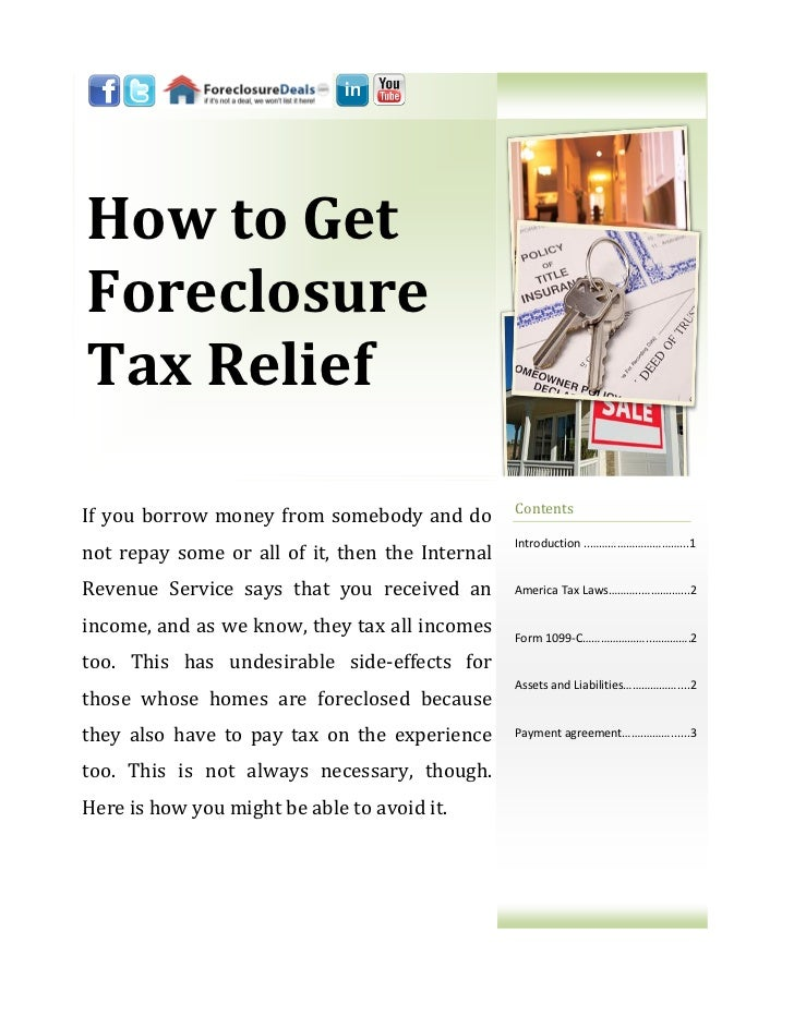 How to GetForeclosureTax Relief                                                 ContentsIf you borrow money from somebody ...