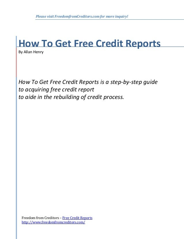 Please visit FreedomfromCreditors.com for more inquiry!  How To Get Free Credit Reports By Allan Henry  How To Get Free Cr...