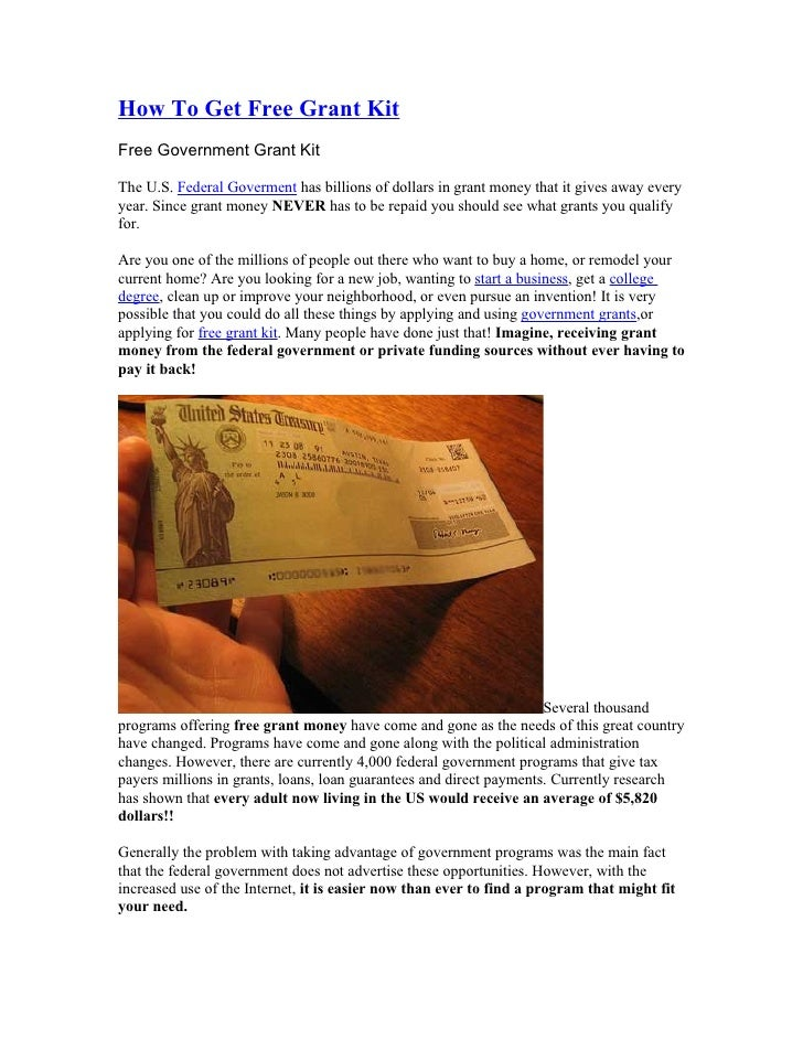 How To Get Free Grant Kit Free Government Grant Kit  The U.S. Federal Goverment has billions of dollars in grant money tha...