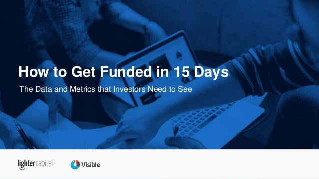 The Data and Metrics that Investors Need to See How to Get Funded in 15 Days