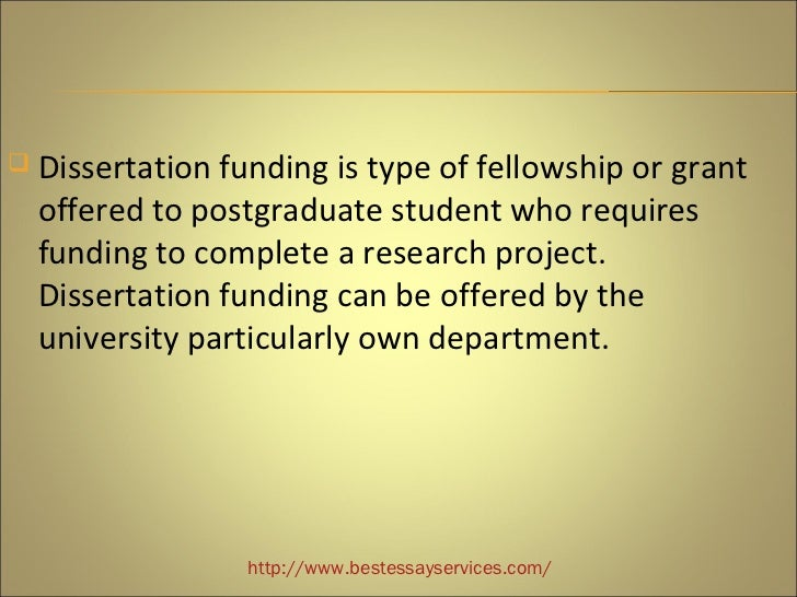dissertation write up funding To qualify for funding  doctoral students were eligible for dissertation grants of up to $20,000 for one year to funded nsf research and dissertation.