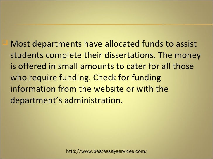 funding your dissertation The dissertation fellowship helps to offset a scholar's living expenses while she completes her dissertation source of graduate funding for women in.