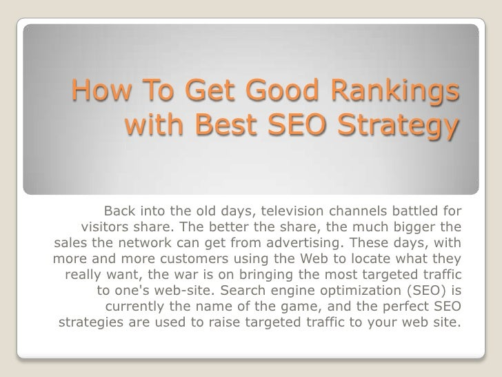 How To Get Good Rankings     with Best SEO Strategy         Back into the old days, television channels battled for     vi...