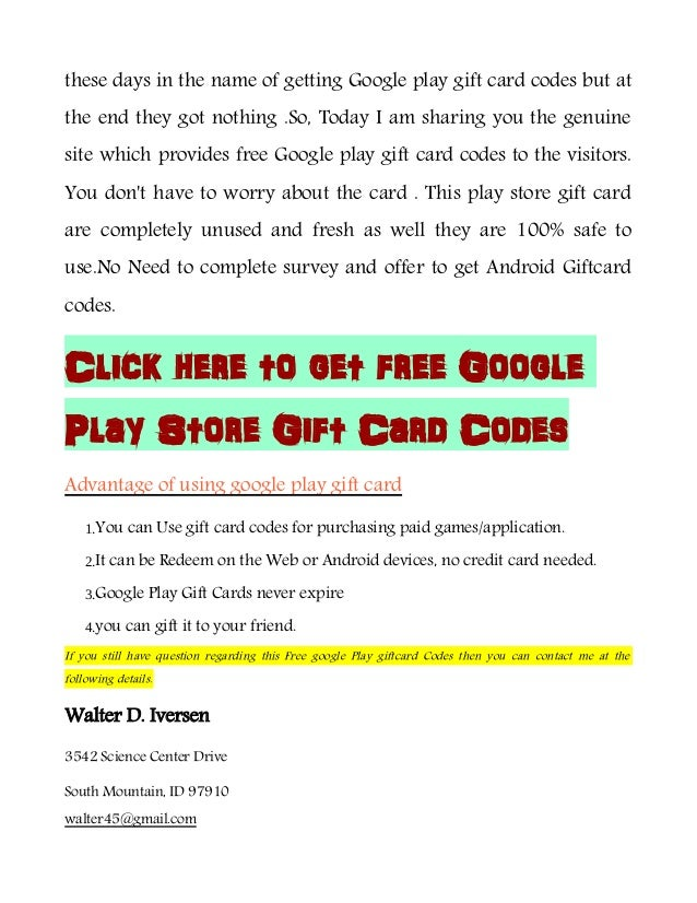 We provide Free Google Play Codes for everyone. Free Google Play Credit is available in $20, $30 and $50, Do not wait any longer and Get Free Google Money.