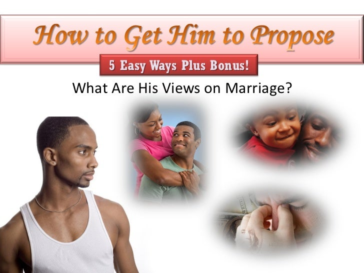 How To Get Him To Propose 5 Easy Ways Plus Bonus