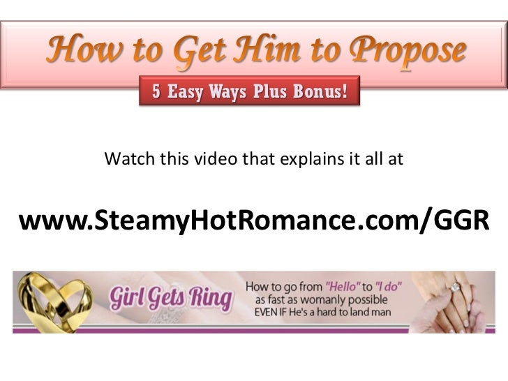 How To Get Him To Propose 5 Easy Ways Plus Bonus