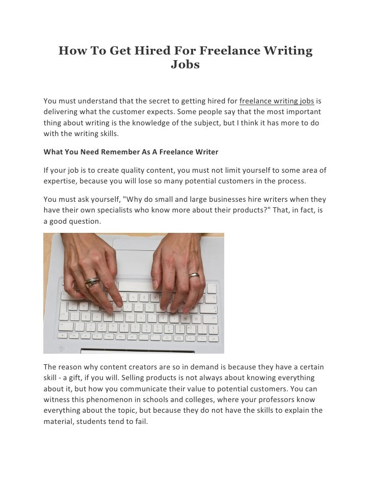 How To Get Hired For Freelance Writing                    JobsYou must understand that the secret to getting hired for fre...