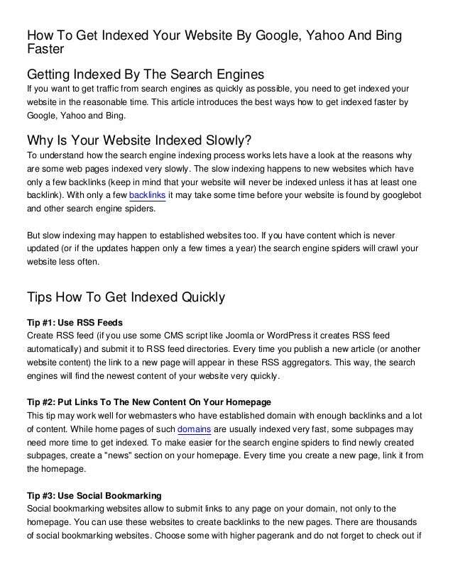 How To Get Indexed Your Website By Google, Yahoo And BingFasterGetting Indexed By The Search EnginesIf you want to get tra...