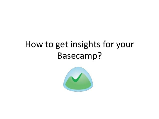 How to get insights for your Basecamp?