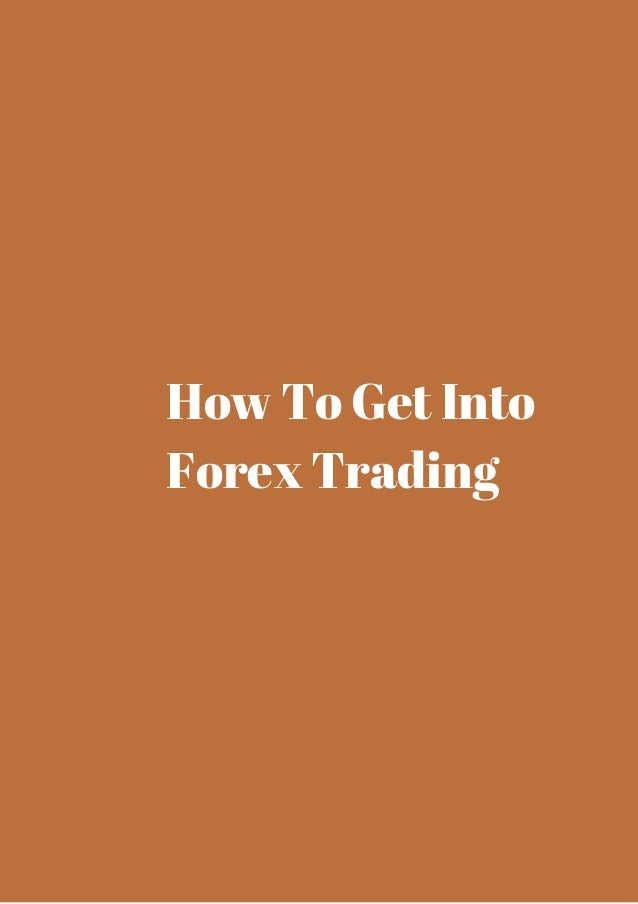 How to get into forex investing