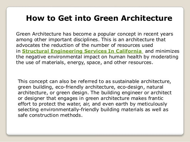 How to Get into Green Architecture Green Architecture has become a popular concept in recent years among other important d...