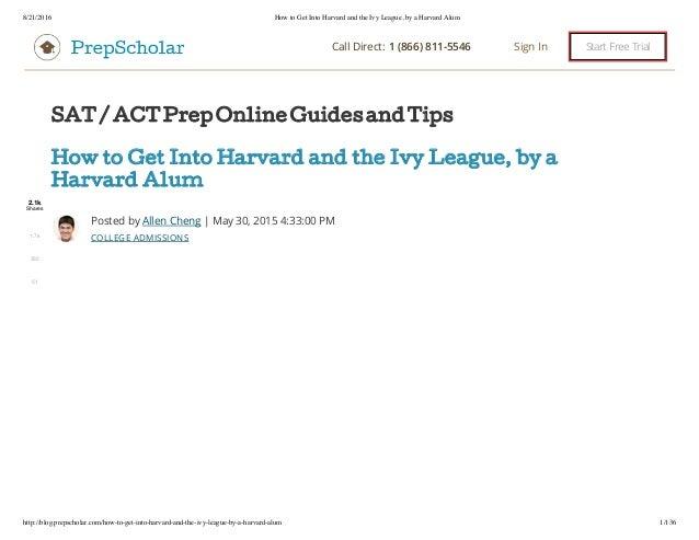 8/21/2016 How to Get Into Harvard and the Ivy League, by a Harvard Alum http://blog.prepscholar.com/how-to-get-into-harvar...