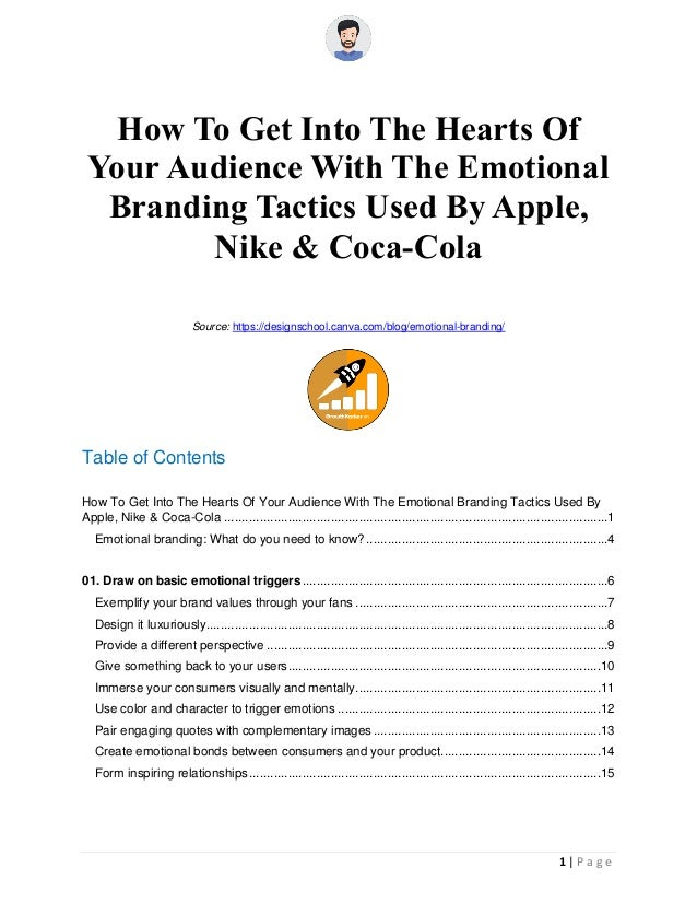 1 | P a g e How To Get Into The Hearts Of Your Audience With The Emotional Branding Tactics Used By Apple, Nike & Coca-Col...