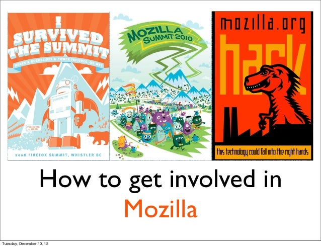 How to get involved in Mozilla Tuesday, December 10, 13