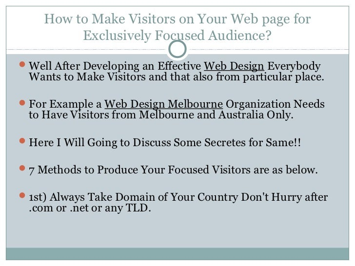 How to Make Visitors on Your Web page for         Exclusively Focused Audience? Well After Developing an Effective Web De...