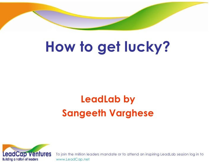 How to get lucky? LeadLab by Sangeeth Varghese