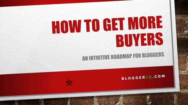 AS A BLOGGER, YOU WANT TO MAKE SOME MONEY. DON'T YOU? B L O G G E R I Q . C O M