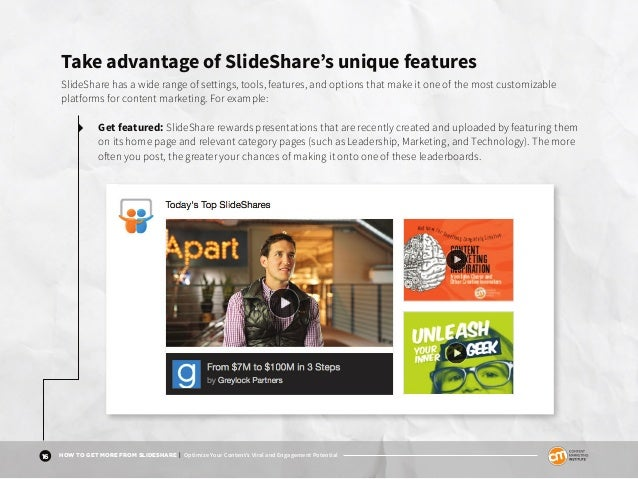 16 HOW TO GET MORE FROM SLIDESHARE | Optimize Your Content's Viral and Engagement Potential Take advantage of SlideShare's...