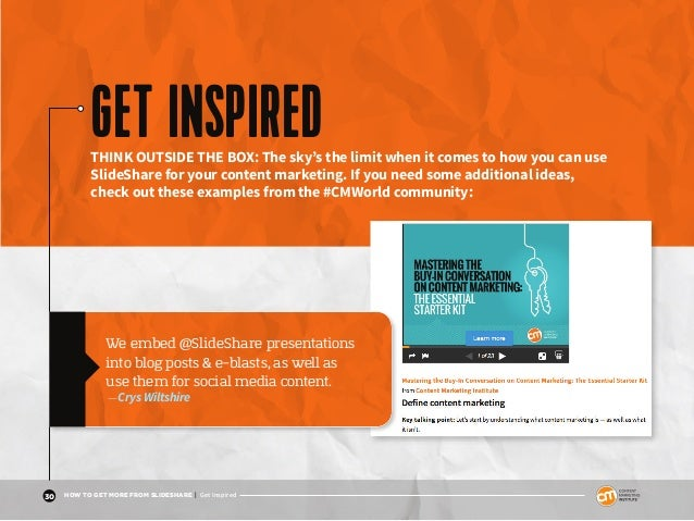 30 HOW TO GET MORE FROM SLIDESHARE | Get Inspired Page 21 Maximize the benefits of LinkedIn + SlideShare GET INSPIREDTHINK...