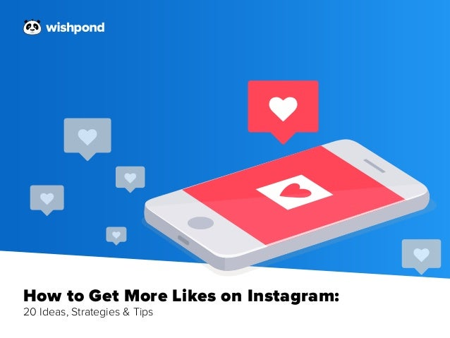 How to Get More Likes on Instagram: 20 Ideas, Strategies & Tips