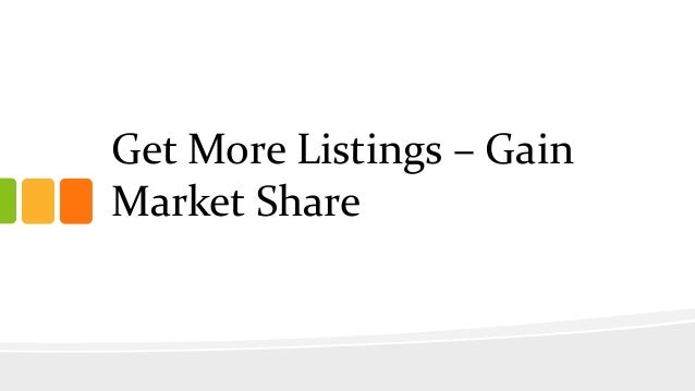 Get More Listings – Gain Market Share