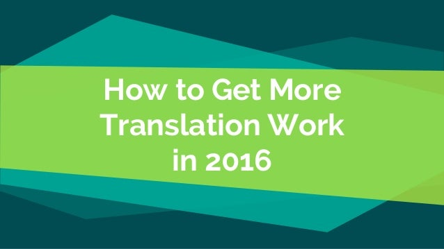 How to Get More Translation Work in 2016