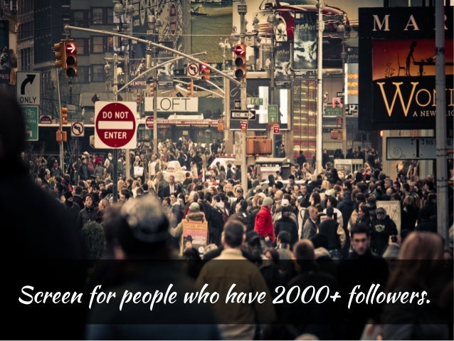 Screen for people who have 2000+ followers.
