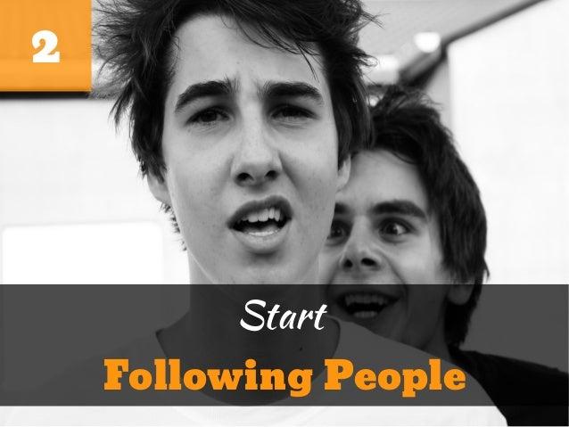2         Start    Following People