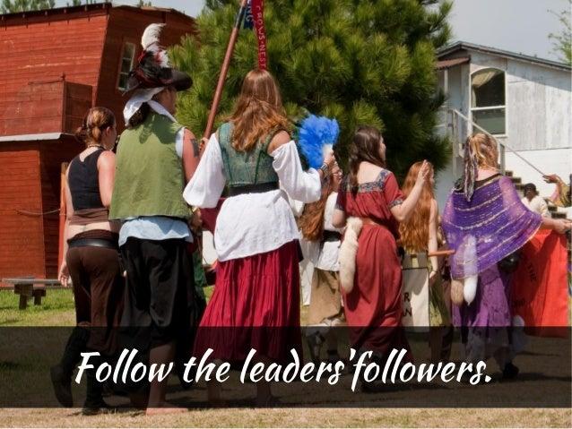 Follow the leadersfollowers.