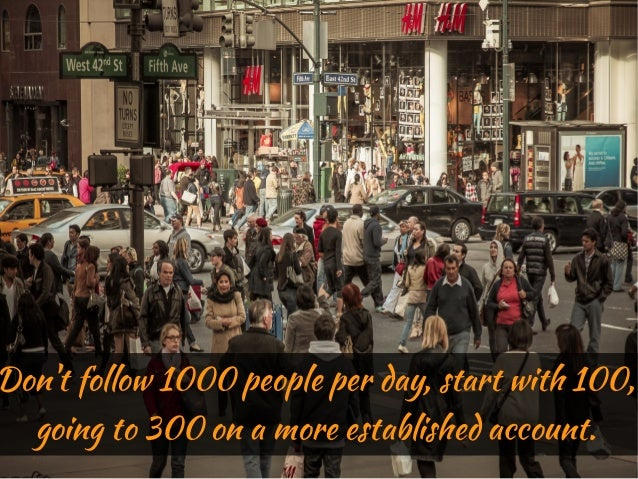 Dont follow 1000 people per day, start with 100,   going to 300 on a more established account.