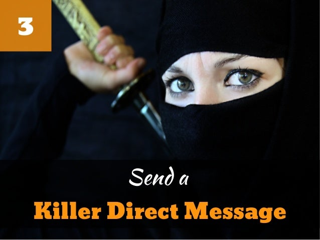 3       Send aKiller Direct Message
