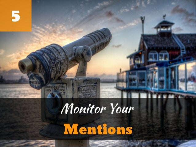 5    Monitor Your    Mentions