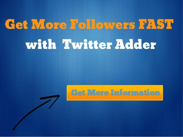 Get More Followers FAST  with Twitter Adder