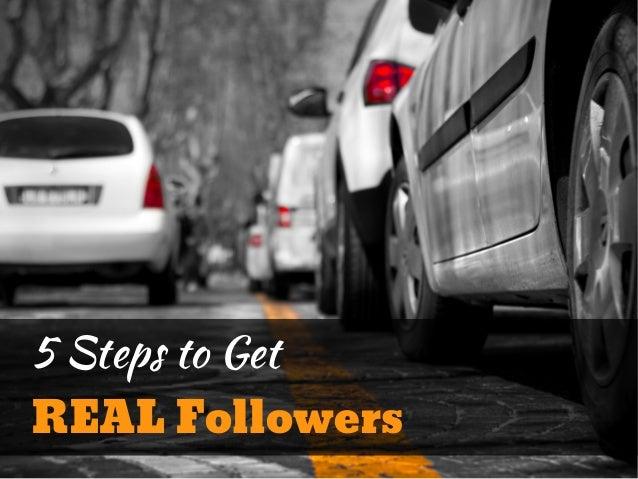 5 Steps to GetREAL Followers