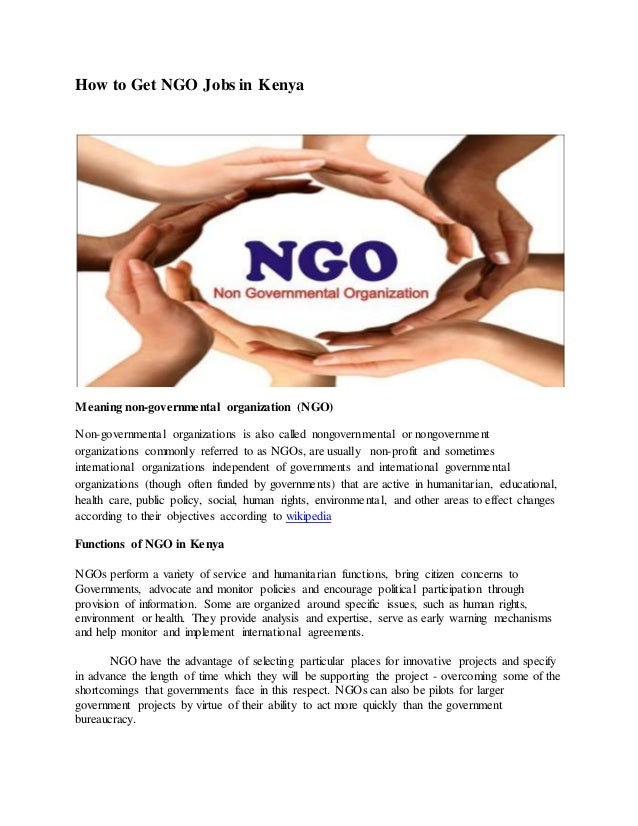 How to Get NGO Jobs in Kenya Meaning non-governmental organization (NGO) Non-governmental organizations is also called non...