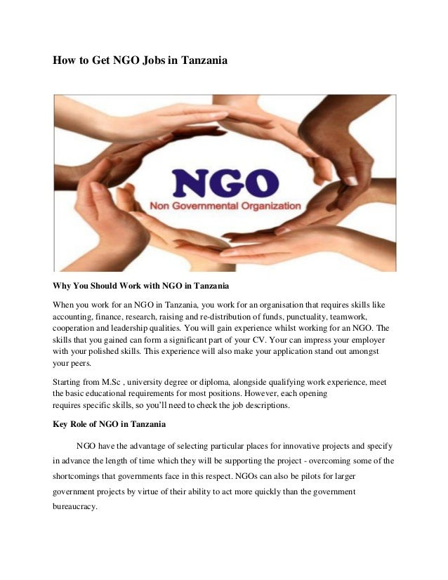 How to Get NGO Jobs in Tanzania Why You Should Work with NGO in Tanzania When you work for an NGO in Tanzania, you work fo...