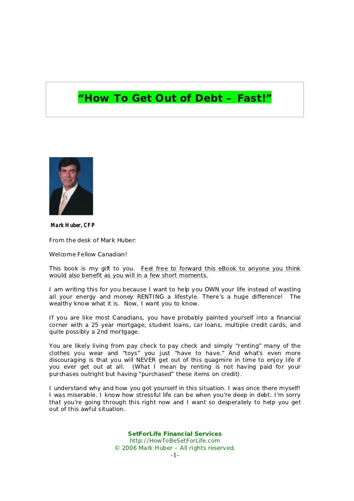 """""""How To Get Out of Debt – Fast!""""Mark Huber, CFPFrom the desk of Mark Huber:Welcome Fellow Canadian!This book is my gift to..."""