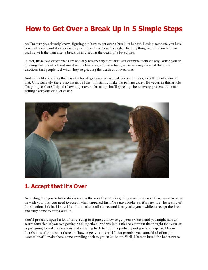 How to Get Over a Break Up in 5 Simple StepsAs I'm sure you already know, figuring out how to get over a break up is hard....