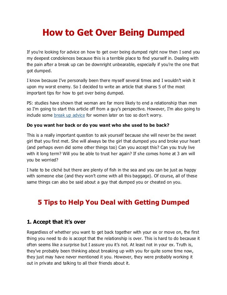 how to get dumped Have you ever been through a split, you've most likely desired to learn to reunite with him after being dumped obviously, getting him back means various things to various people.