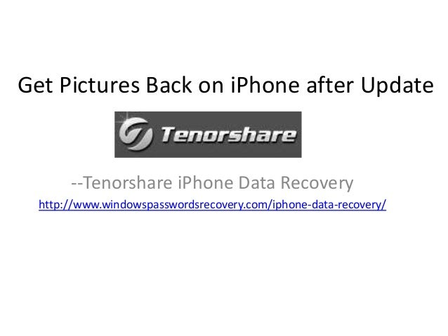 Get Pictures Back on iPhone after Update  --Tenorshare iPhone Data Recovery http://www.windowspasswordsrecovery.com/iphone...