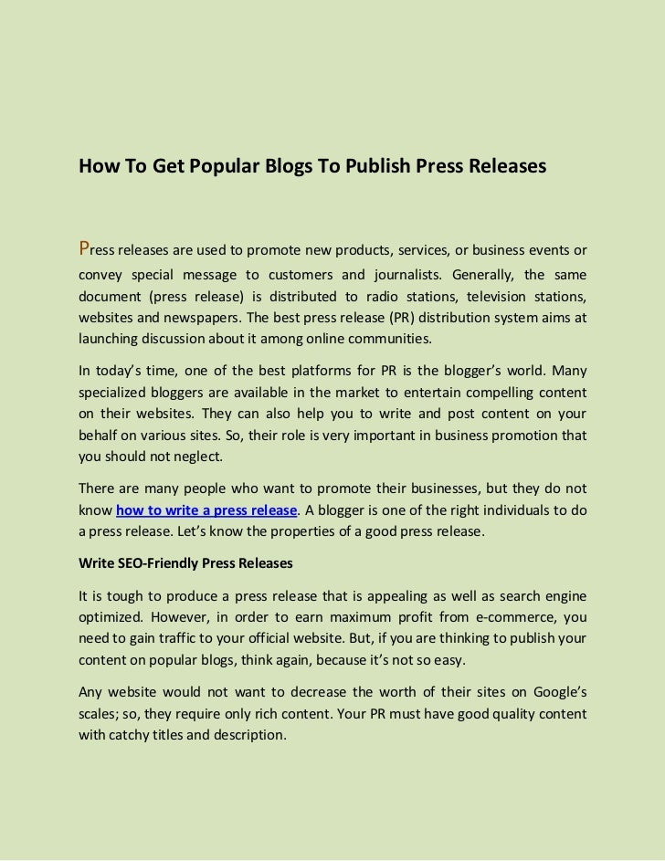 How To Get Popular Blogs To Publish Press ReleasesPress releases are used to promote new products, services, or business e...