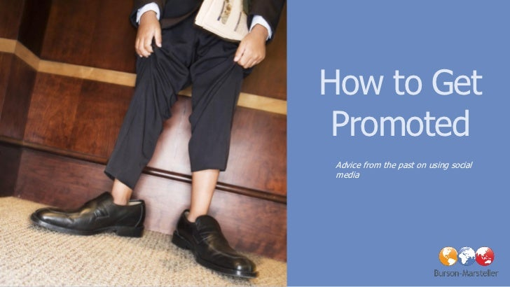 How to Get Promoted<br />Advice from the past on using social media<br />