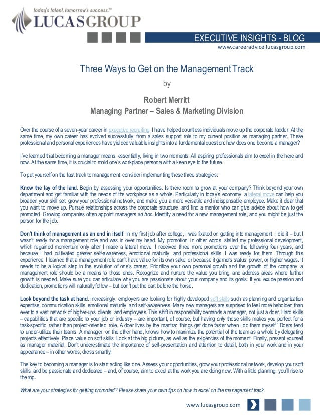 EXECUTIVE INSIGHTS - BLOG www.careeradvice.lucasgroup.com  Three Ways to Get on the Management Track by  Robert Merritt Ma...