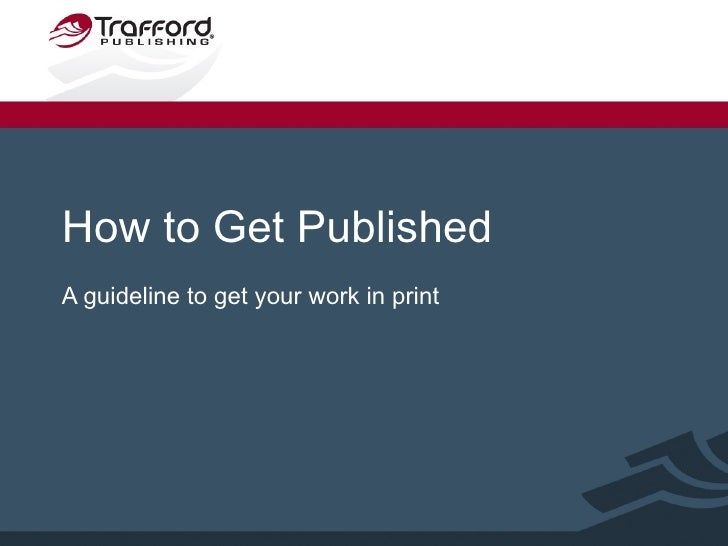 How to Get Published A guideline to get your work in print