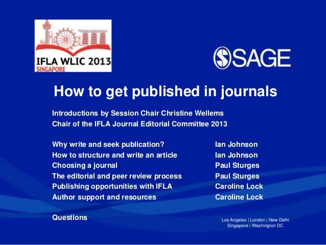 Los Angeles | London | New Delhi Singapore | Washington DC How to get published in journals Introductions by Session Chair...