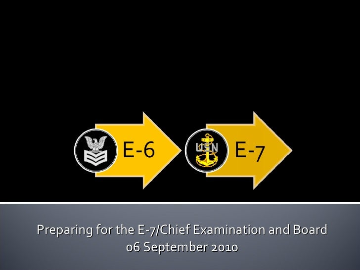 Preparing for the E-7/Chief Examination and Board 06 September 2010