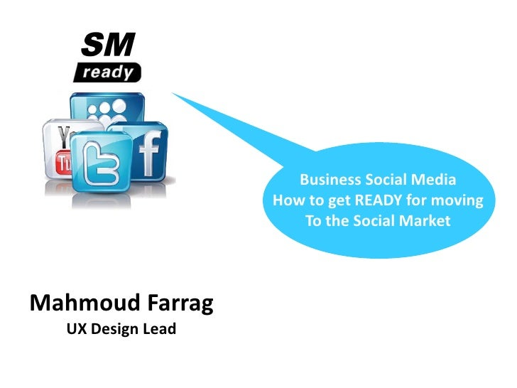 Business Social Media                   How to get READY for moving                       To the Social MarketMahmoud Farr...