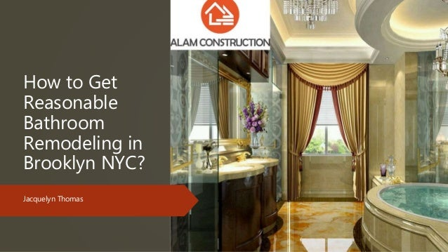 How To Get Reasonable Bathroom Remodeling Services In Brooklyn Nyc Best Bathroom Remodeling Brooklyn