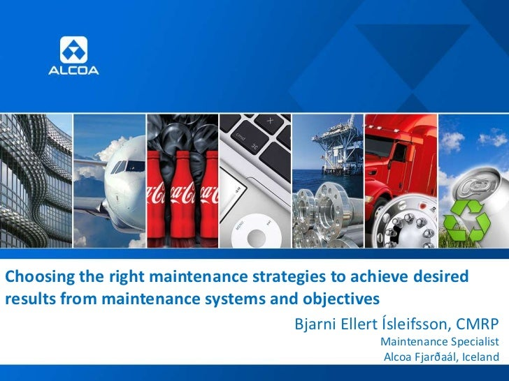 Choosing the right maintenance strategies to achieve desiredresults from maintenance systems and objectives               ...